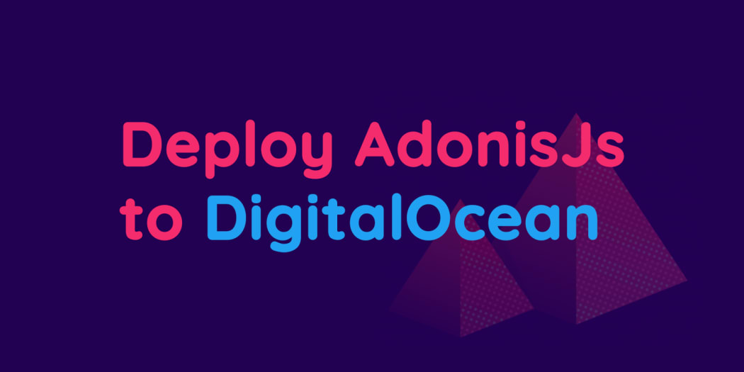 Deploying AdonisJs 5 to DigitalOcean