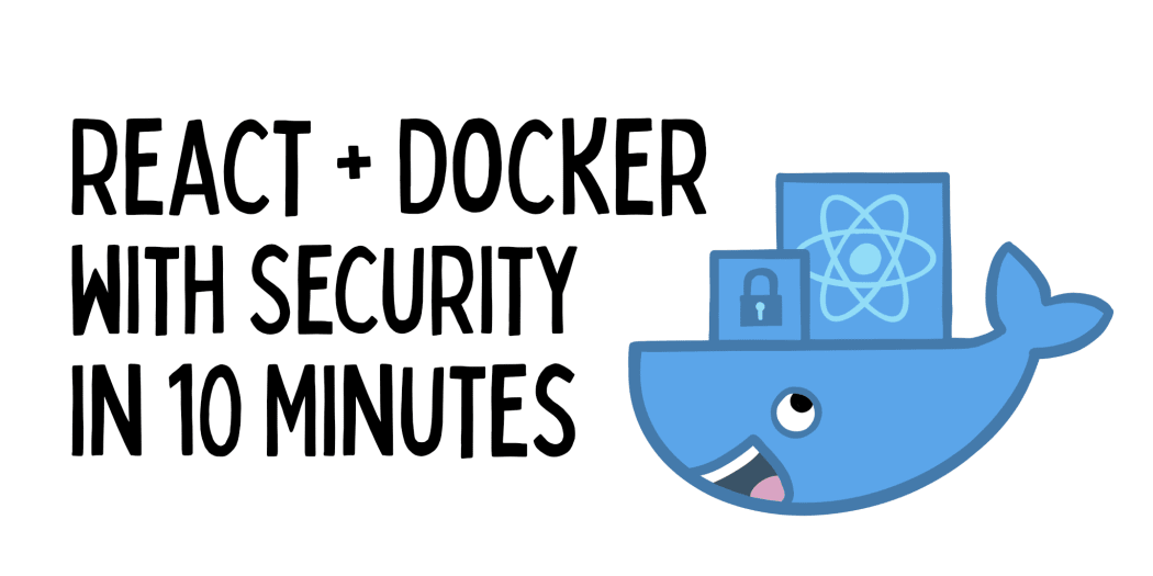 React + Docker with Security in 10 Minutes