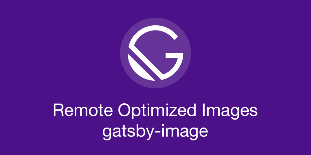 Serving Remote Optimized Images w/ gatsby-image w/o GraphQL