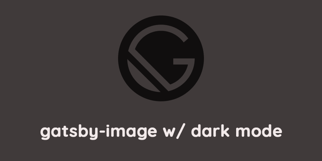 gatsby-image w/ Support for PWA and Dark Mode