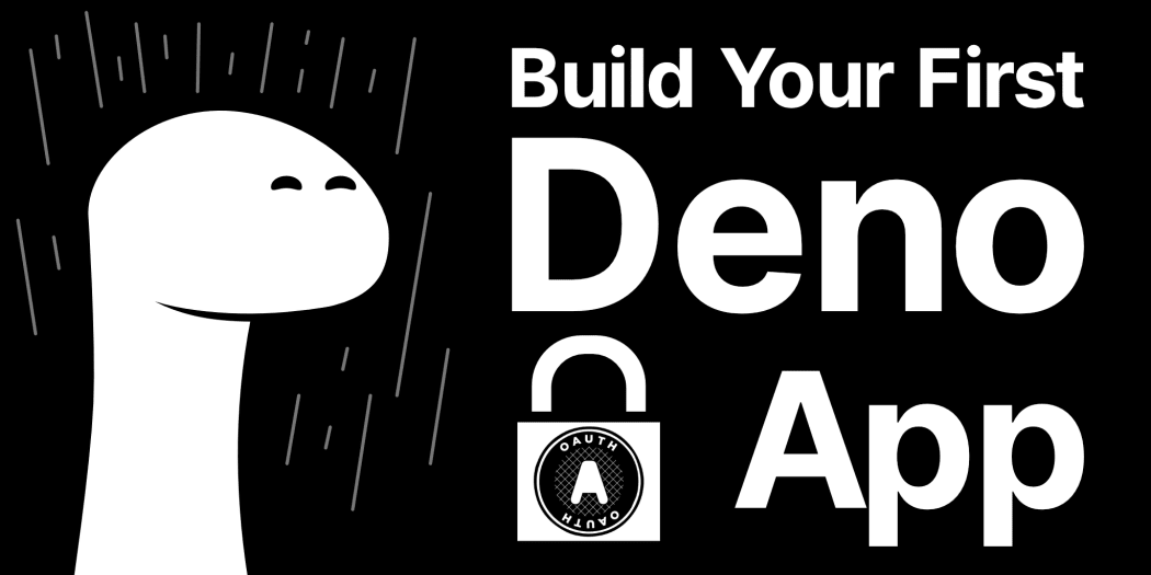 Build Your First Deno App with Authentication