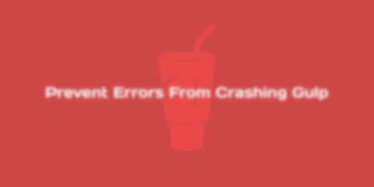 Prevent Errors from Crashing Gulp Watch