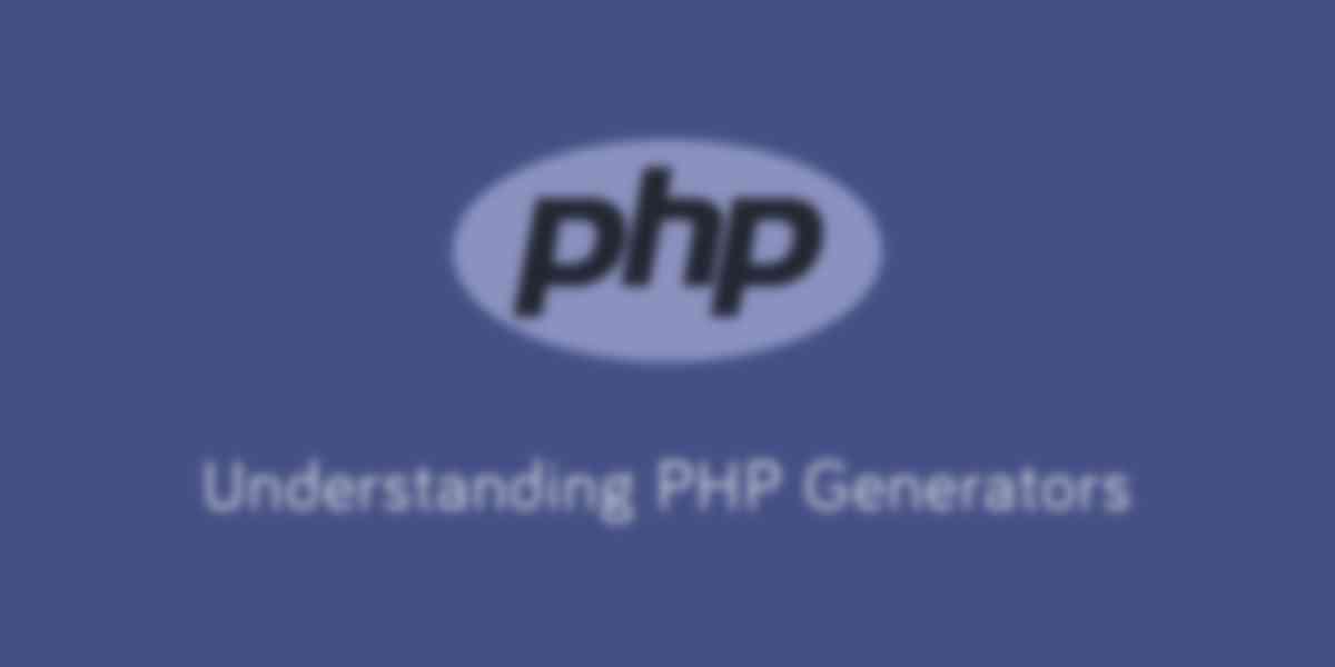 Understanding PHP Generators