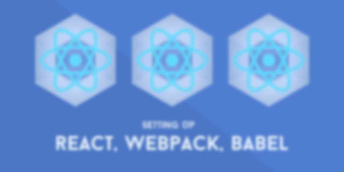 Setup a React Environment Using webpack and Babel