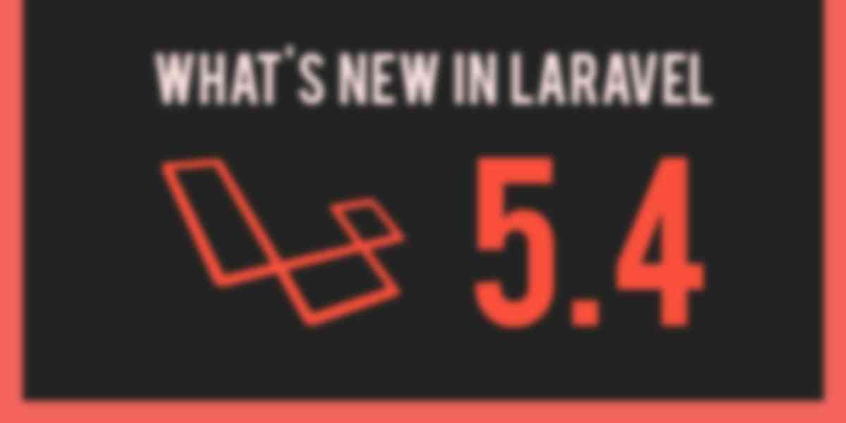 What's New in Laravel 5.4