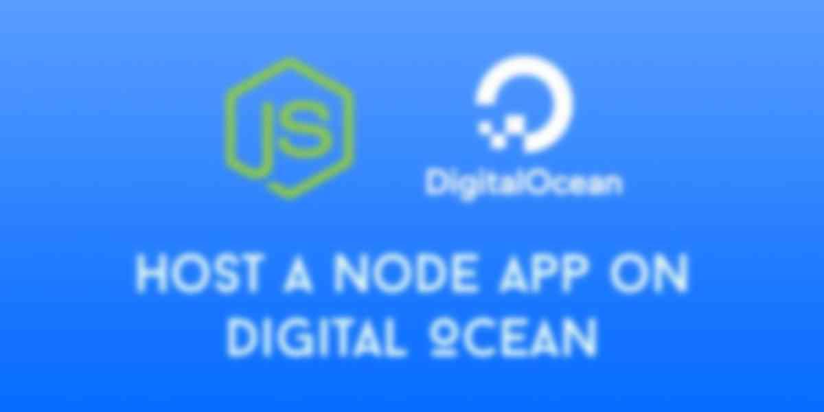 How to Host a Node.js App on Digital Ocean