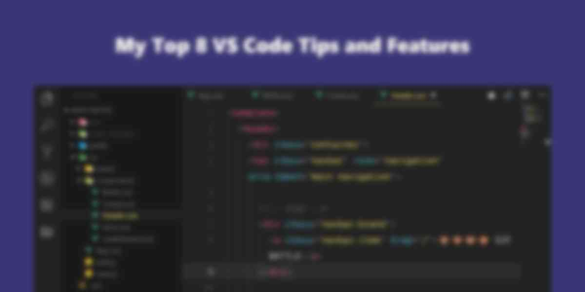 My Top 8 Visual Studio Code Tips and Features