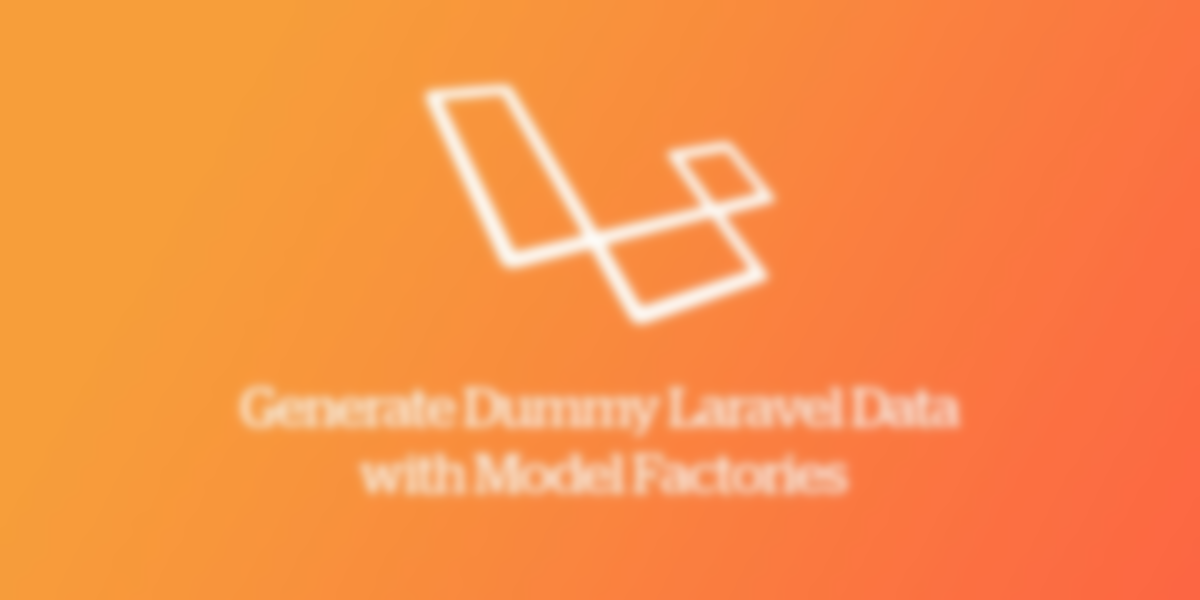 Generate Dummy Laravel Data with Model Factories