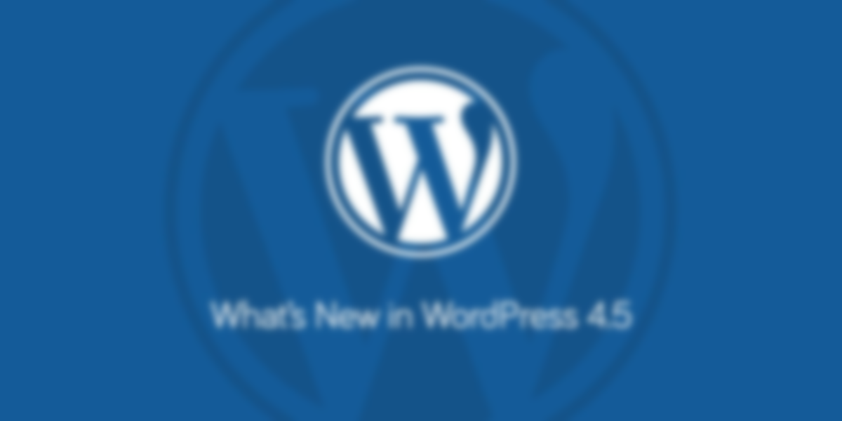 "What's New in WordPress 4.5 ""Coleman"""