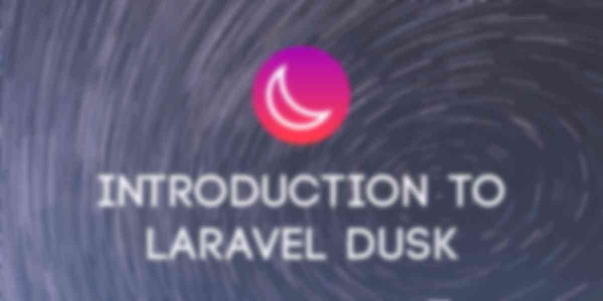 Introduction to Laravel Dusk