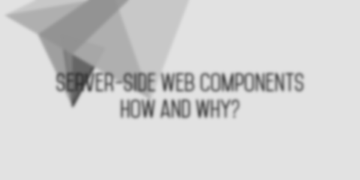 Server-side Web Components: How and Why?