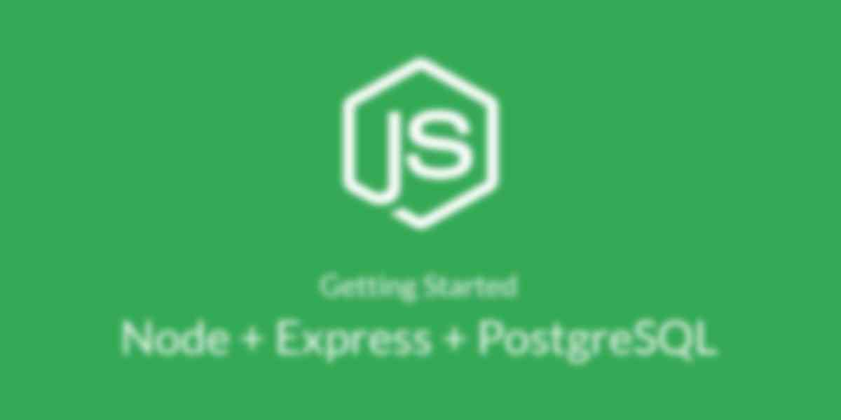Getting Started with Node, Express and Postgres Using Sequelize