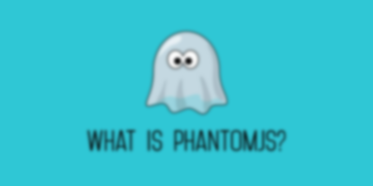 What is PhantomJS and How is it Used?