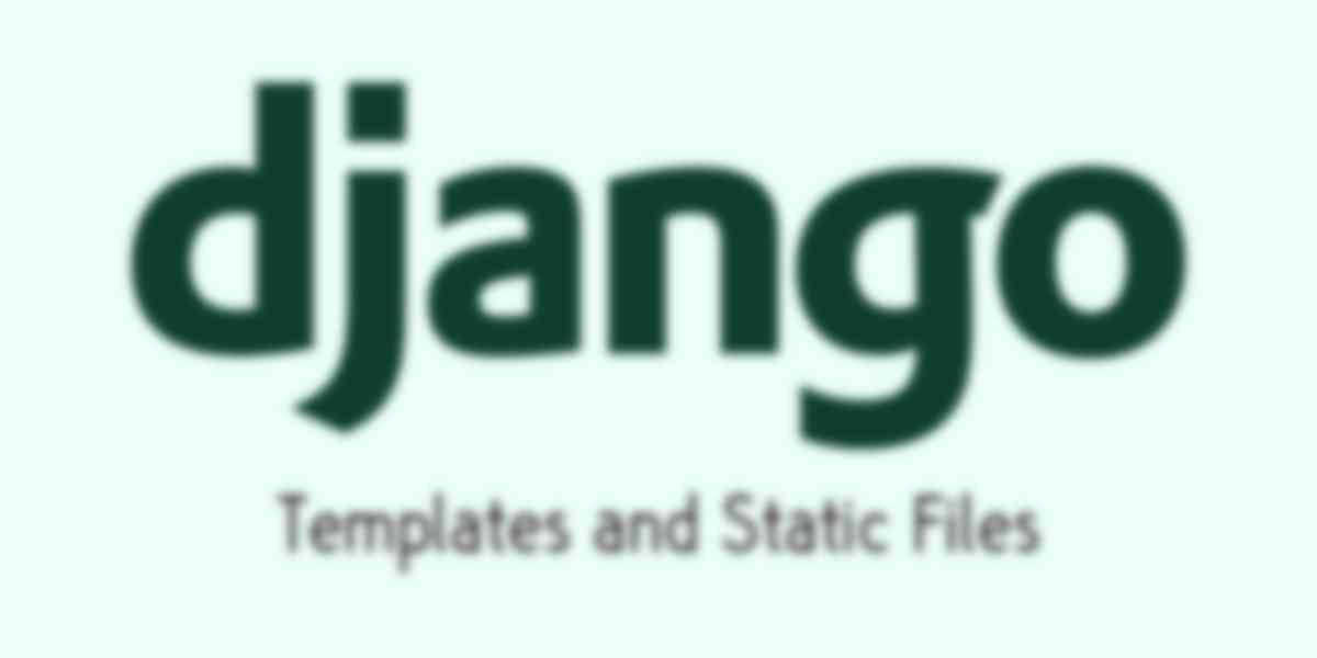 Working with Django Templates & Static Files