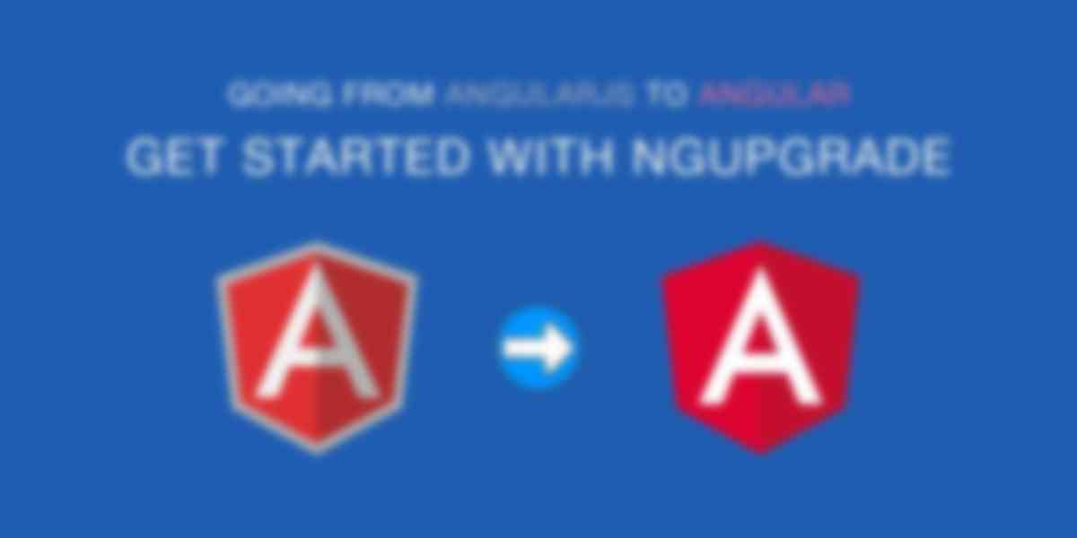 Get Started with ngUpgrade: Going from AngularJS to Angular