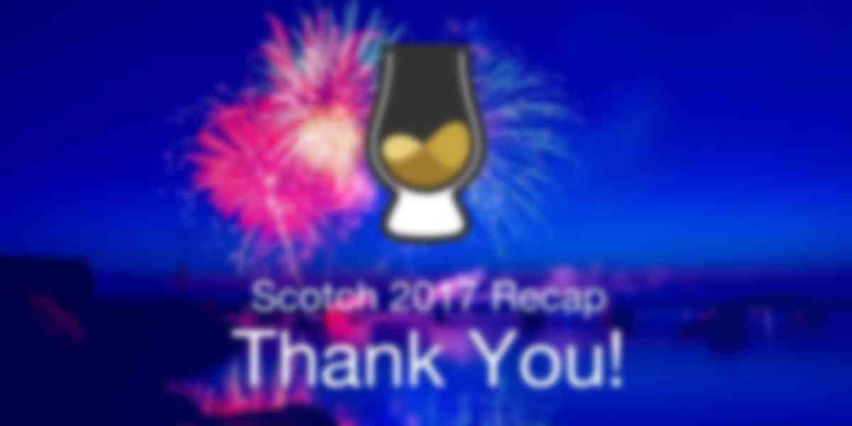 Scotch 2017 Recap and Thank You!