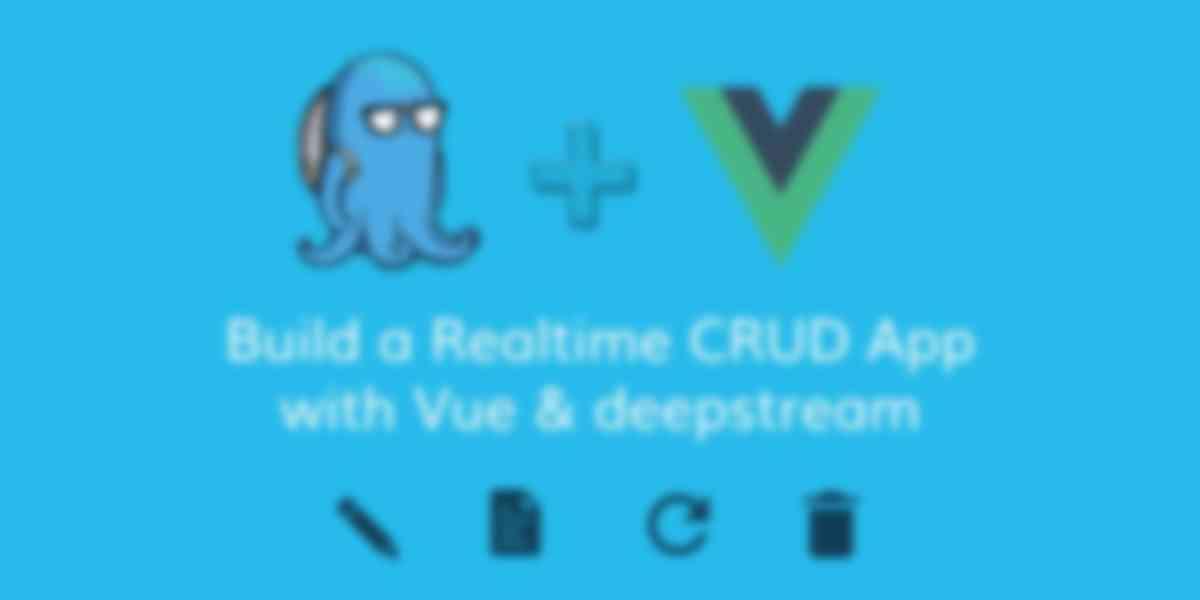 Build a Realtime CRUD App with Vue & deepstream