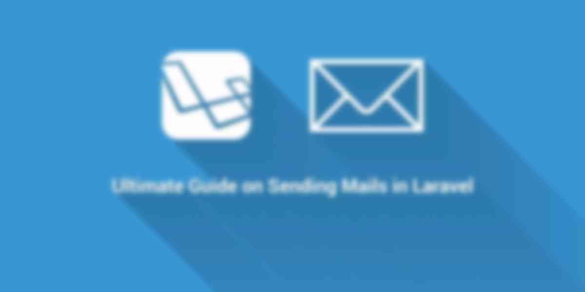 Ultimate Guide on Sending Email in Laravel