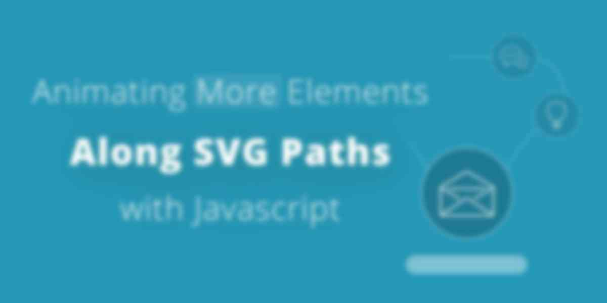 Animating More Elements Along SVG Paths with JavaScript (Part 2)