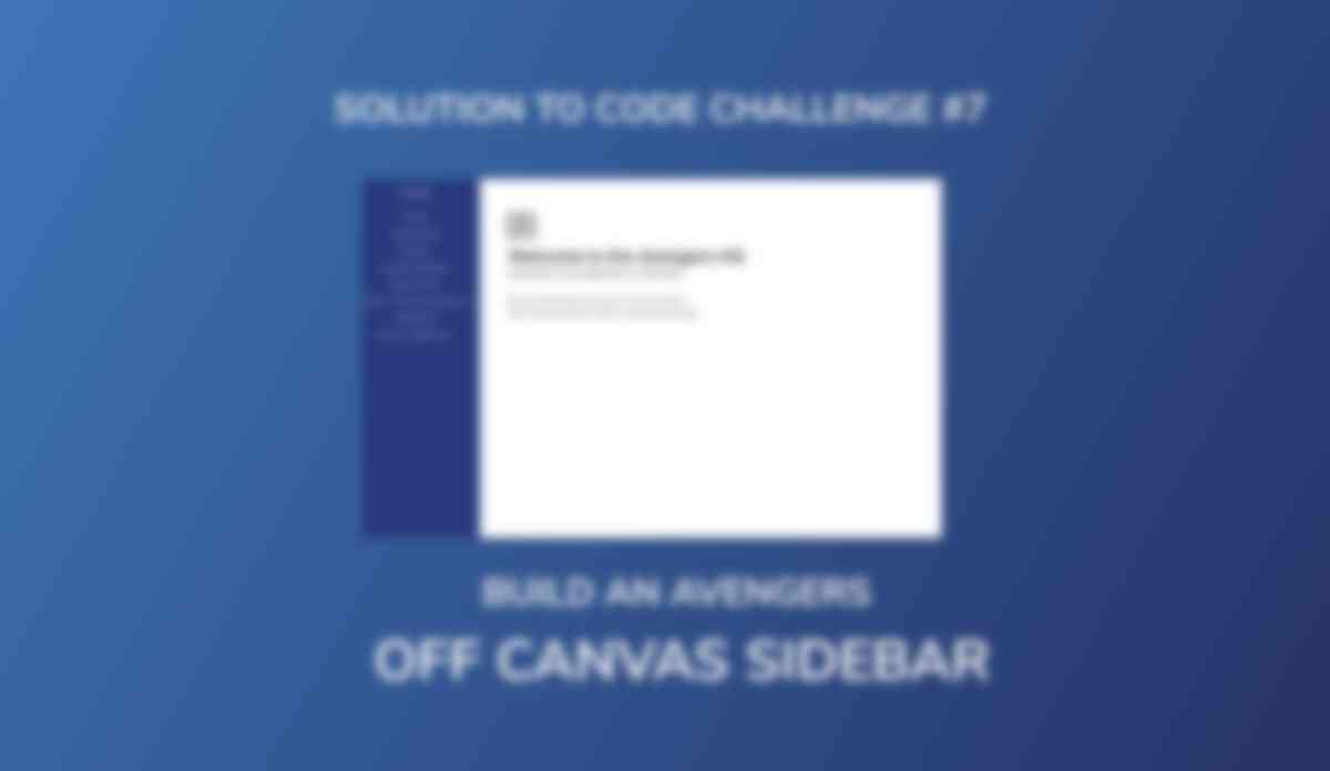 Build An Avengers Off Canvas Sidebar (Solution to Code Challenge #7)