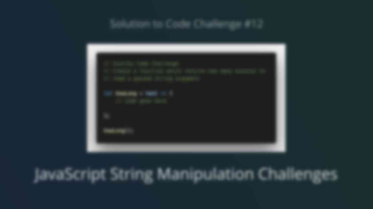 JavaScript String Manipulation (Solution to Code Challenge #12)