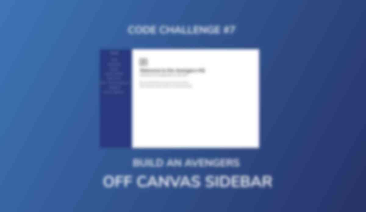 Code Challenge #7: Build An Avengers Off Canvas Sidebar