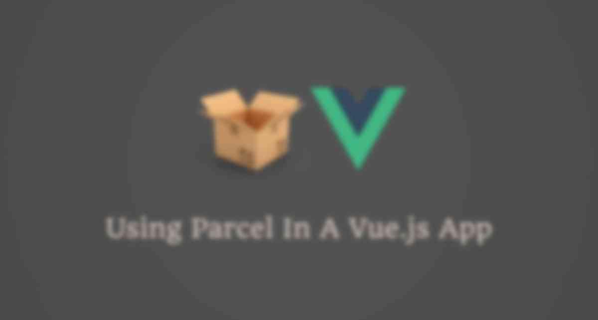Using Parcel In A Vue.js App