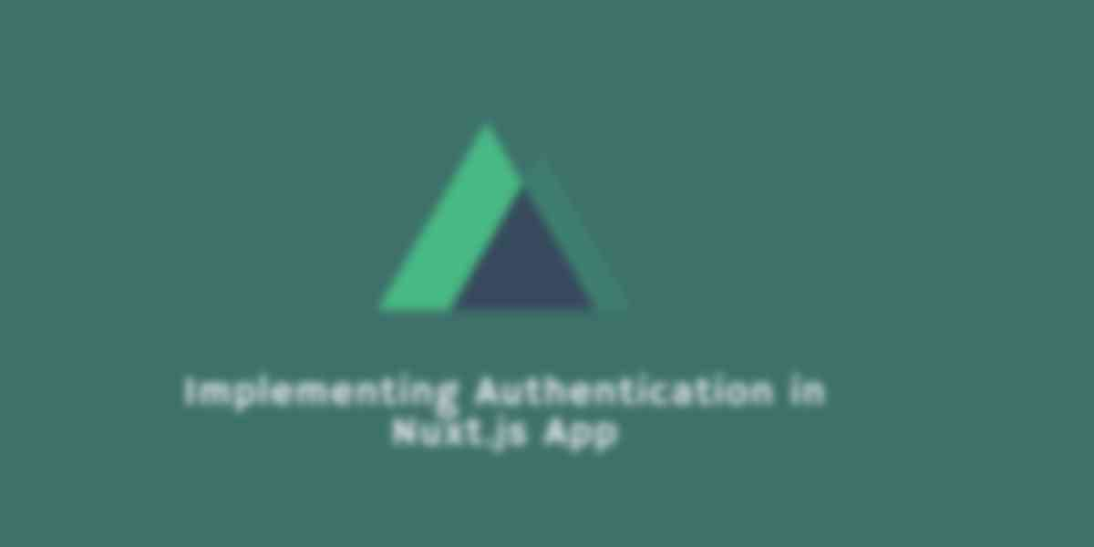 Implementing Authentication in a Nuxt.js App