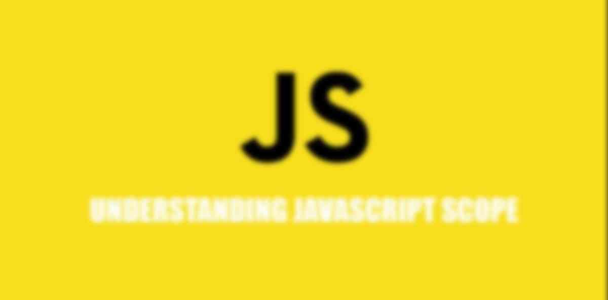 Understanding Scope in JavaScript