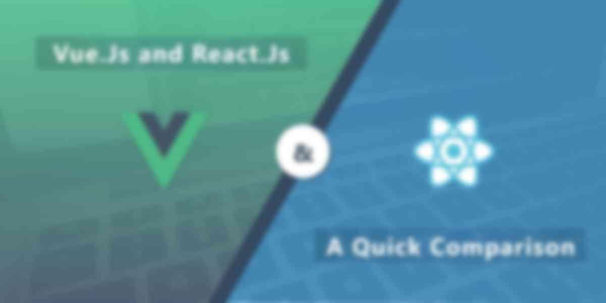Vue.Js and React.Js – a Quick Comparison