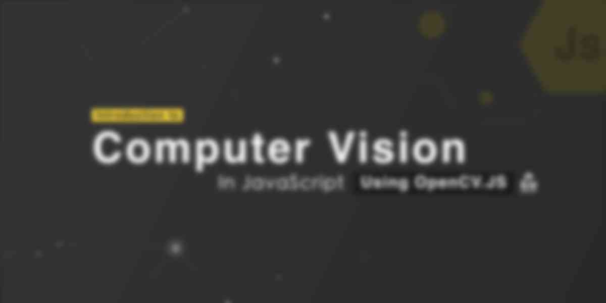 Introduction to Computer Vision in JavaScript using OpenCV.js