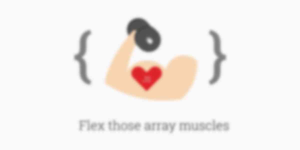 Flex Those JavaScript Array Muscles