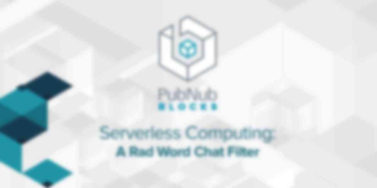 Serverless Computing: A Rad Word Chat Filter