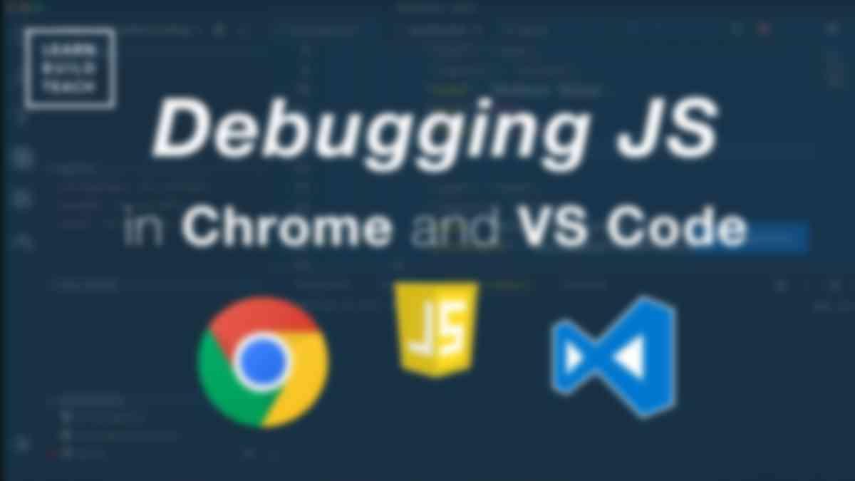 Debugging JavaScript in Google Chrome and Visual Studio Code
