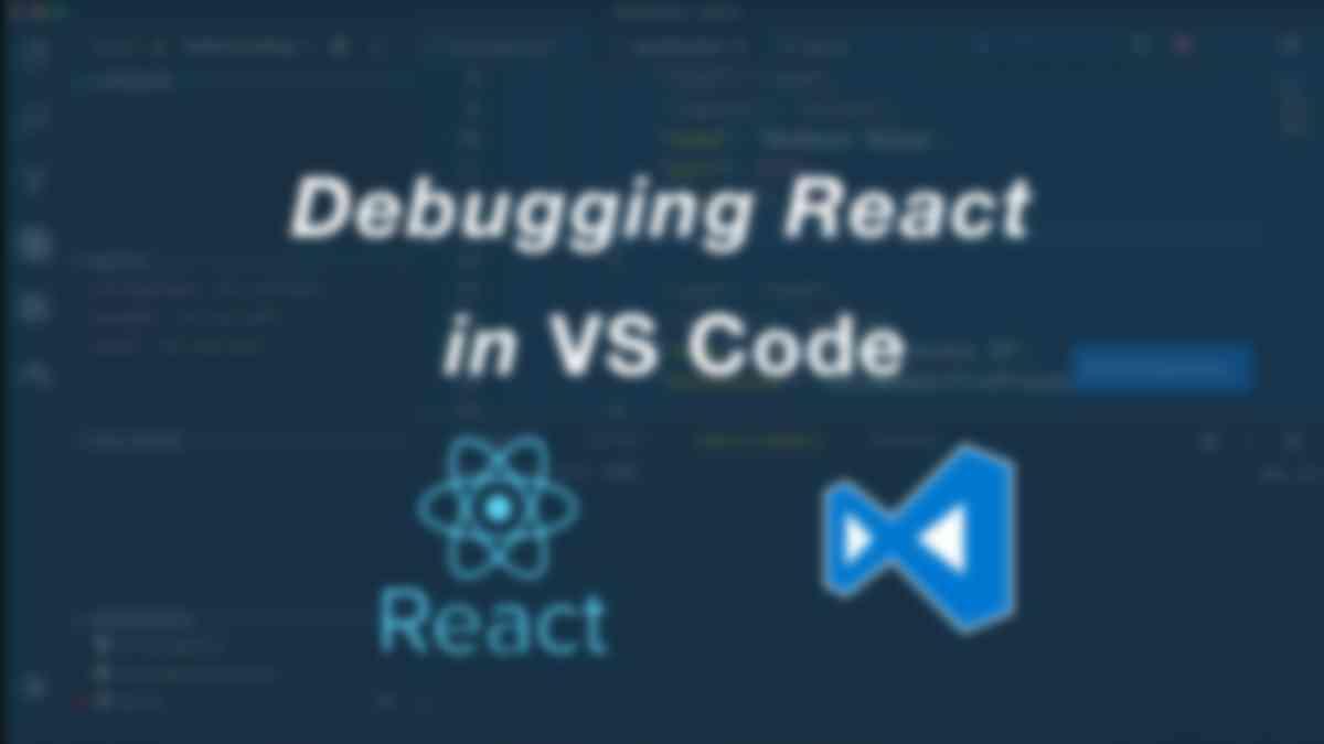 Debugging Create React App Applications in Visual Studio Code