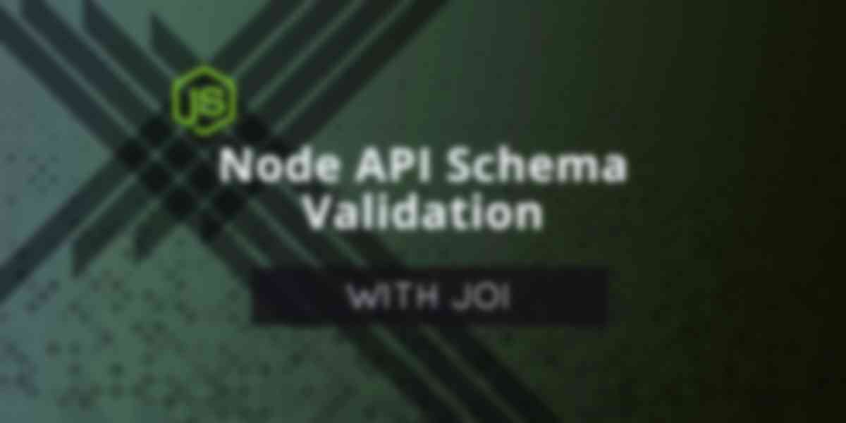 Node API Schema Validation with Joi