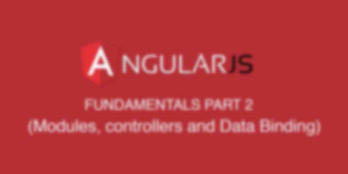 AngularJS 1.x Fundamentals (Part 2)