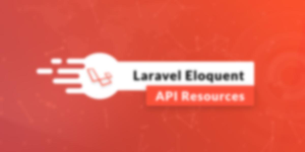 Laravel Eloquent: API Resources