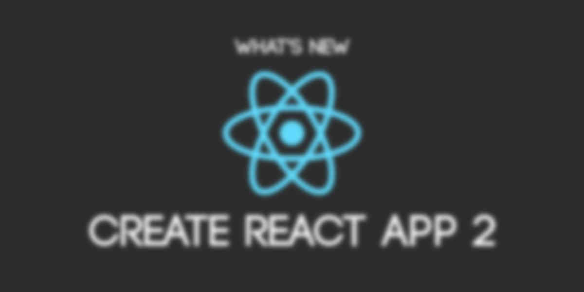 What's New in Create React App 2