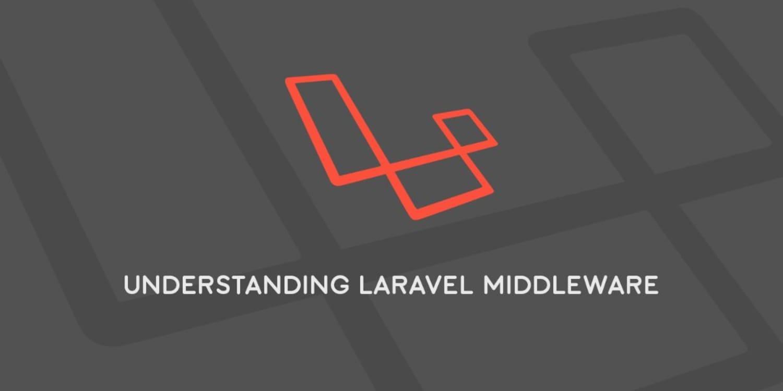 Understanding Laravel Middleware ― Scotch io