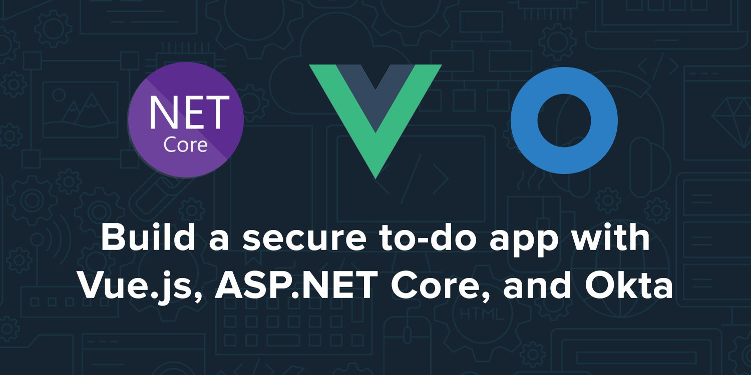Build a Secure To-Do App with Vue, ASP NET Core, and Okta
