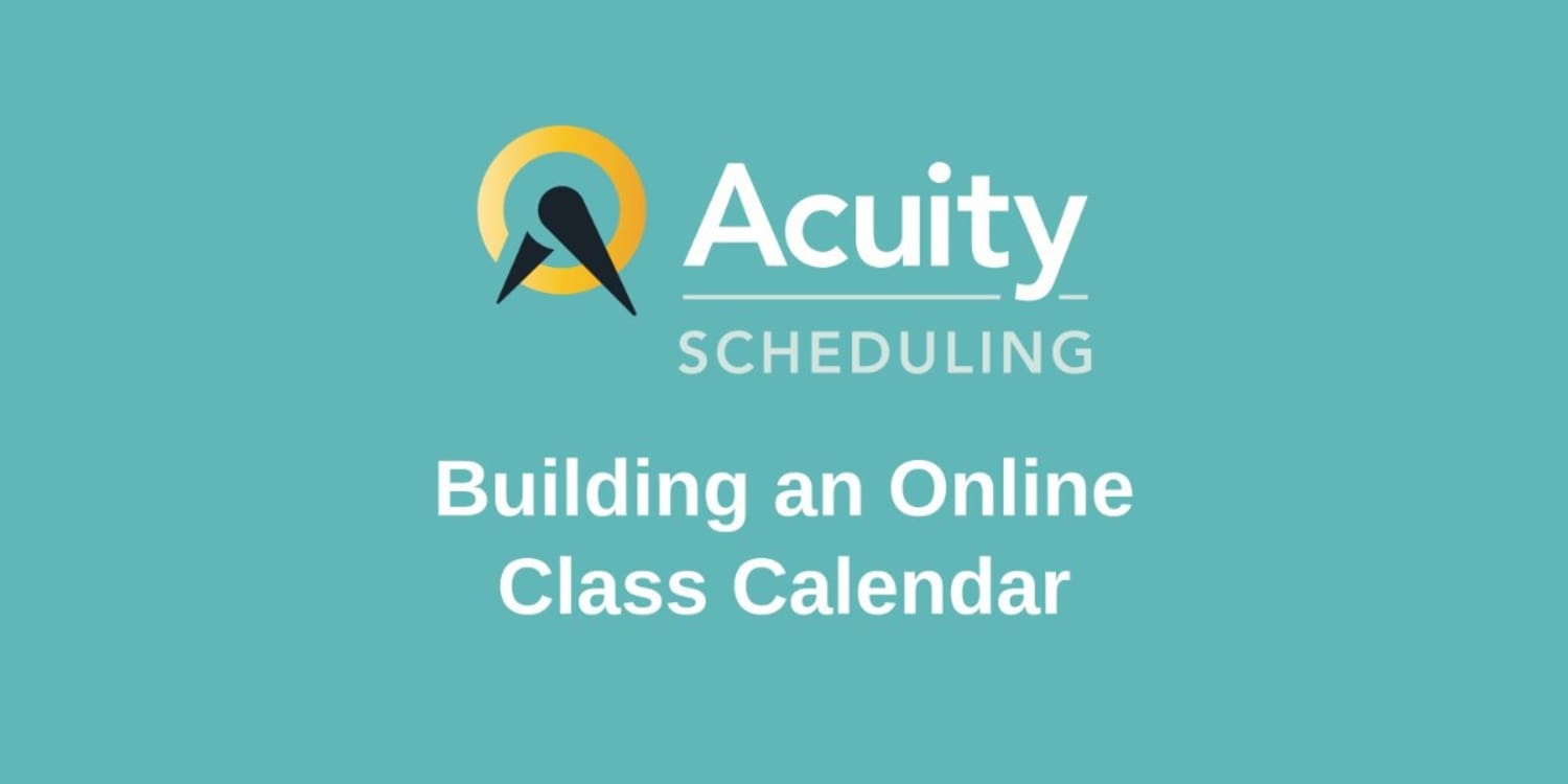 Build an Online Class Calendar with Acuity Scheduling's API