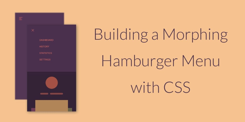 Building a Morphing Hamburger Menu with CSS ― Scotch io