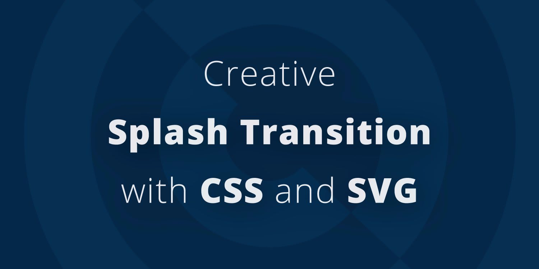 Creative Splash Transition With Css And Svg Scotch Io