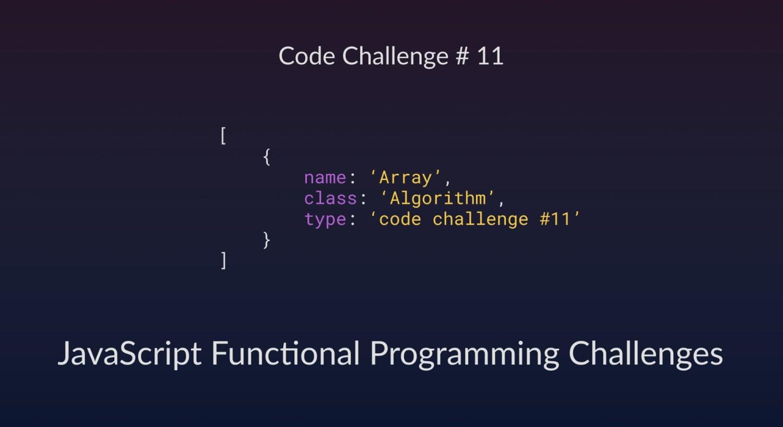 Code Challenge #11: JavaScript Functional Programming