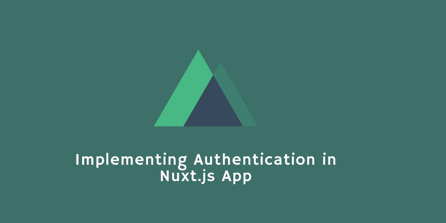 Implementing Authentication in a Nuxt js App ― Scotch io