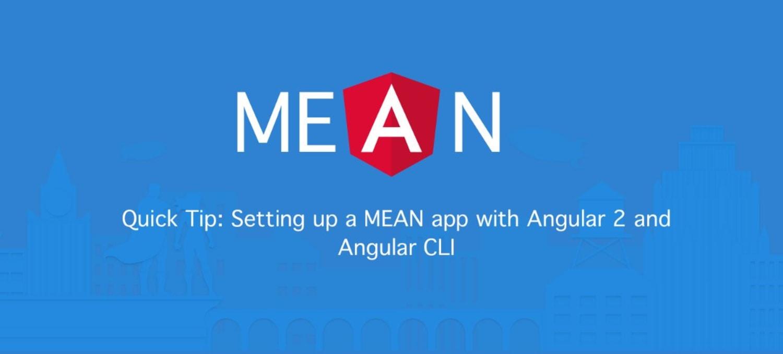 MEAN App with Angular 2 and the Angular CLI ― Scotch io