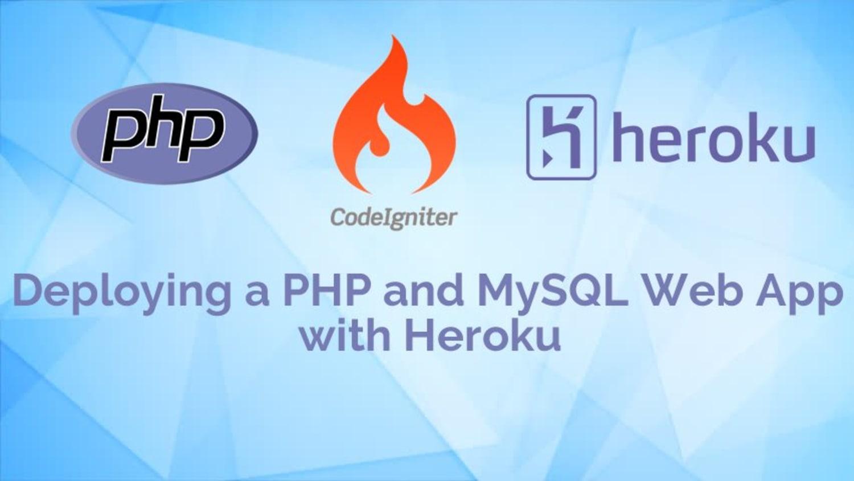 Deploying a PHP and MySQL Web App with Heroku ― Scotch io