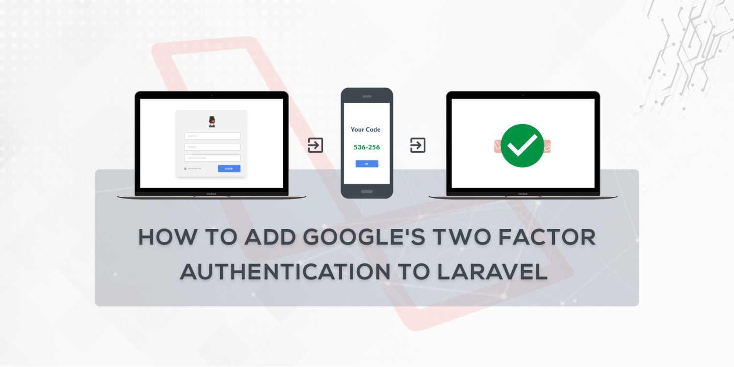 How to Add Google's Two Factor Authentication to Laravel