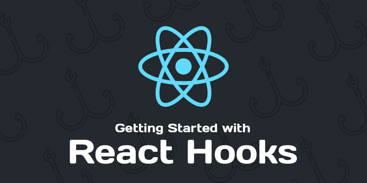 Getting Started with React Hooks ― Scotch io